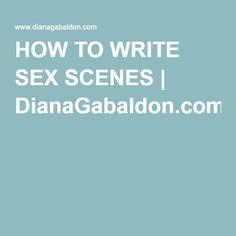HOW TO WRITE SEX SCENES | DianaGabaldon.com