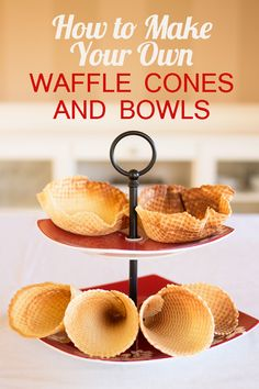 How to Make Your Own Waffle Cones and Bowls