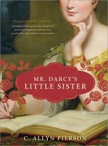 Mr. Darcy's Little Sister: Pierson's novel shines the spotlight on Georgiana Darcy, the shy younger sister of Mr. Darcy. Readers met Georgiana briefly in Austen's original, where she shyly introduces herself to Elizabeth and gets her heart broken by the dastardly Wickham. Pierson's novel fleshes her out beyond her initial background role.