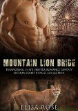 Free Kindle Book -  [Horror][Free] ROMANCE: SHAPESHIFTER ROMANCE: Mountain Lion Bride ( Supernatural Alpha Male Paranormal Romance Fantasy ) (Paranormal Fantasy Science Fiction Mystery and Suspense Series Short Stories Romance)