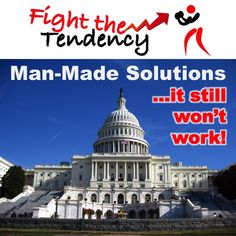 Fight The Tendency: MAN-MADE SOLUTIONS  http://thefamily.com/2016/05/02/man-made-solutions/  #TruthAboutAmerica #TRUTH #Principles #TheFamily #NOIZ #VOTE