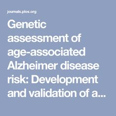 Genetic assessment of age-associated Alzheimer disease risk: Development and validation of a polygenic hazard score