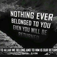 Inna lillahi wa inna ilaihi raa jioon (To Allah we belong And to Him is our return) Islamic Qoutes, Islamic Teachings, Islamic Messages, Islamic Inspirational Quotes, Muslim Quotes, Allah Quotes, Quran Quotes, Hindi Quotes, Allah Islam