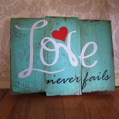 Love Never Fails Reclaimed Wooden Plank Distressed Wood Sign Wall Decor from MyLydia on Etsy. Saved to Home Decor. Pallet Crafts, Pallet Art, Pallet Signs, Wood Crafts, Diy Crafts, Painted Signs, Wooden Signs, Wood Projects, Craft Projects