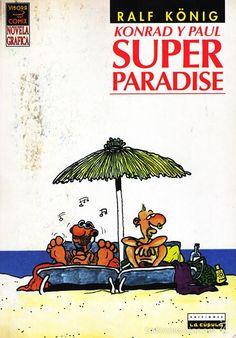 Superparadise : Konrad y Paul / [Ralf König ; traducción Wladimir Padrós]