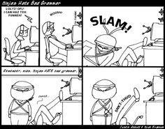 Ninjas hate bad grammar