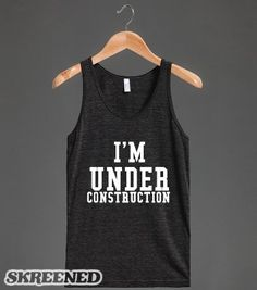 I'm under Construction - From Bows to Toes - Skreened T-shirts, Organic Shirts, Hoodies, Kids Tees, Baby One-Pieces and Tote Bags