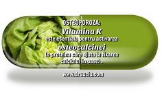 Photo drsuciu OSTEOPOROZA: Vitamina K este esentiala Vitamin K