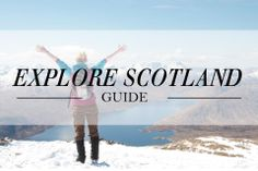 Scottish Highlands Travel Guide | Dirtbag Darling