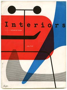 INTERIORS + INDUSTRIAL DESIGN July 1949 Francis de N. Schroeder and George Nelson [Editors] Francis de N. Schroeder and George Nelson [Editors]: INTERIORS + INDUSTRIAL DESIGN. New York: Whitney Pub...