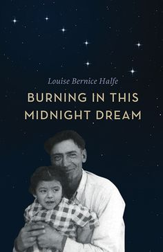 Burning in this Midnight Dream by Louise Halfe.  Burning in this Midnight Dream is the latest collection of poems by Louise Bernice Halfe. Many were written in response to the grim tide of emotions, memories, dreams and nightmares that arose in her as the Truth and Reconciliation process unfolded.