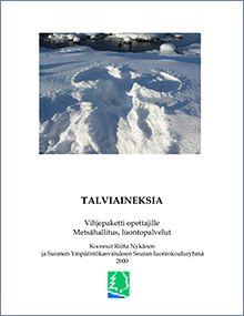 1)talviaineksia, vihjepaketti opettajille 2) Kasvien talvi http://wwf.fi/mediabank/3110.pdf