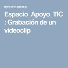 Espacio_Apoyo_TIC: Grabación de un videoclip