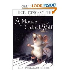 A Mouse Called Wolf by Dick King-Smith This is a quick read-aloud that is a great introduction to musical vocabulary. Books For Boys, I Love Books, Childrens Books, Good Books, Books To Read, Foreign Words, Teaching Literature, Third Grade Reading, Quick Reads