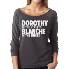 Dorothy In The Streets Blanche In The Sheets by HappyHeadTees