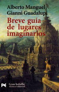 'Breve guía de lugares imaginarios' de Alberto Manguel y Gianni Guadalupi, Alianza Editorial