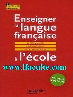 la faculté: Enseigner la langue française à l'ecole