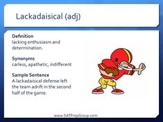 Word of the Day LACKADAISICAL (adj)! Download this vocabulary flashcard to help study for the SAT, ACT or SSAT from www.SATPrepGroup.com