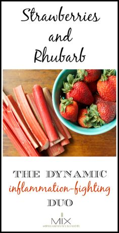 Strawberries and Rhubarb The Dynamic Inflammation-Fighting Duo | www.mixwellness.com