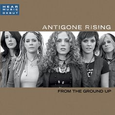From The Ground Up Antigone Rising | From the Ground Up by Antigone Rising on Apple Music