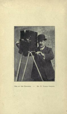 Mr. W. Friese Greene, a pioneer in cinema. The handbook of kinematography, the history, th...