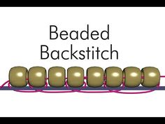 Bead Embroidery Beaded Backstitch with Ann Benson ~ Seed Bead Tutorials