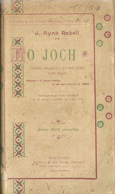 "Lo joch.  J. Ayné Rabell. Barcelona : Biblioteca de ""Lo Teatro Regional"". 1899.  http://bvirtual.bibliotecas.csic.es/csic:csicalephbib000541752"