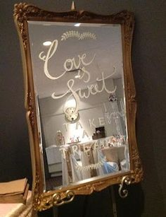 mirror dessert station sign - love is sweet, take a treat love the sign hate the font