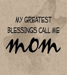 and madre, mommy, derivatives of my name, and any other endearment they can think of! Son Quotes, Great Quotes, Quotes To Live By, Life Quotes, Inspirational Quotes, Motivational, A Course In Miracles, Call My Mom, Mothers Love