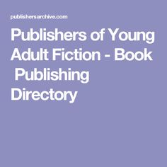 Publishers of Young Adult Fiction - Book Publishing Directory