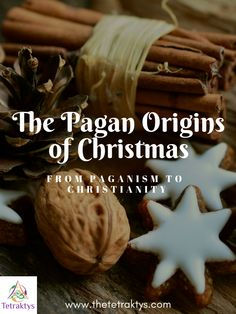The Pagan Origins of Christmas – From Paganism to Christianity