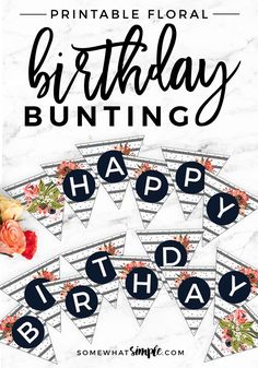 DIY Printable Birthday Bunting Banner | This gorgeous Floral Birthday Banner is perfect for those special ladies in your life who need to be celebrated on their birthday!