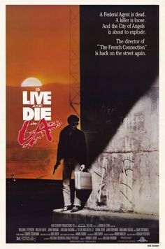 To Live and Die in L.A. (1985) - Directed by William Friedkin, this movie really feels like a neon 80s-fied version of The French Connection, which he also directed.