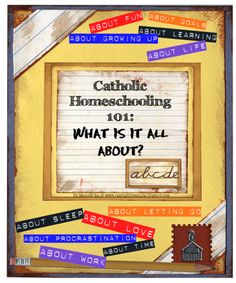 """A series of How-To's on home educating entitled """"Catholic Homeschooling 101"""".  It is my hopes that this little tutorial will guide, help and support those who do not have the same IRL support that I received from my friends.   So stay tuned for upcoming tips, tricks, and ideas for Catholic Homeschooling! #catholic #homeschooling #tutorial"""