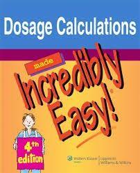 MEDICALBOOKREADER: Dosage Calculations Made Incredibly Easy