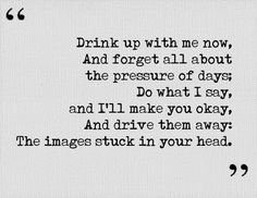 Elliot Smith: Between the bars - 'Drink up with me now, and forget all about the pressure of days. Do what I say, and I'll make you okay. And I'll drive them away, the images stuck in your head.'