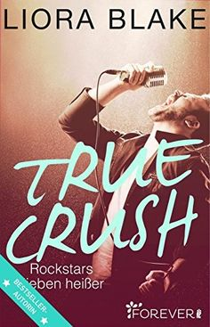 True Crush: Rockstars lieben heißer (True-Rockstars-Reihe 1), http://www.amazon.de/dp/B01KJMU1CA/ref=cm_sw_r_pi_awdl_xs_2ZG7yb3Z3S2FX
