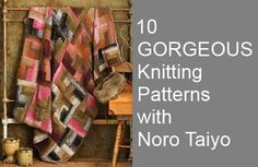 10 Gorgeous Knitting Patterns with Noro Taiyo