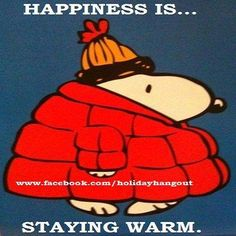 Snoopy - Happiness is staying warm.
