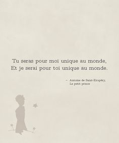 """Tu seras pour moi unique au monde et je serai pour toi unique au monde. Petit Prince Quotes, Citation Shakespeare, Mantra, Book Quotes, Me Quotes, Quotes About Everything, French Quotes, The Little Prince, Pretty Words"