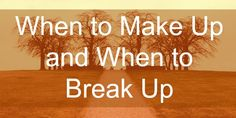 Five Questions To Help Decide When to Break Up and When to Make Up www.amplifyhappinessnow.com #relationshipadvice #marriagehelp