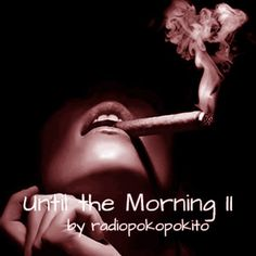 "Check out ""Until the Morning II"" by radio poko pokito on Mixcloud"