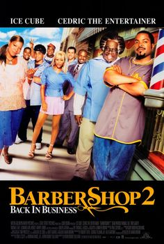 Barbershop Back in Business , starring Ice Cube, Cedric the Entertainer, Eve, Queen Latifah. Why not spend another day with the crew at Calvin's shop in the South Side of Chicago? Barber Shop 2, Barber Shop Movie, African American Movies, American History, Cedric The Entertainer, Business Poster, Drama, Watch Free Movies Online, Watch Movies