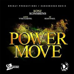 Konshens feat. Vybz Kartel and Sean Paul - Power Move (Dre Day Productions / Subkonshus Music)  #DreDayProductions #Konshens #Konshens #PowerMove #seanpaul #SeanPaul #subkonshusmusic #VybzKartel #VybzKartel