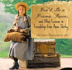 Don't Be a Drama Queen, and Other Lessons in Friendship from Anne Shirley. (part of the Life Lessons from Green Gables series.)