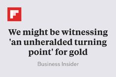 We might be witnessing 'an unheralded turning point' for gold http://flip.it/nRH3z