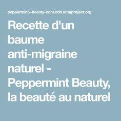 Recette d'un baume anti-migraine naturel - Peppermint Beauty, la beauté au naturel