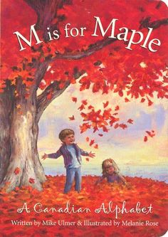 """M is for maple: a Canadian alphabet - by Mike Ulmer, illustrated by Melanie Rose. """"Clever rhymes and informative text explore the uniqueness of Canada - from British Columbia to Newfoundland - including our nation's symbols, history, people and culture"""" Canada For Kids, Canada 150, Alphabet Board, Alphabet Writing, Canadian Culture, Canadian History, Canadian Symbols, Summer Reading Program, Remembrance Day"""