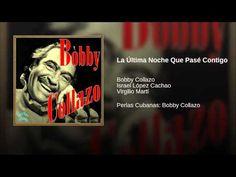 """La Última Noche Que Pasé Contigo""  - BOBBY COLLAZO"