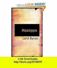 Mazeppa (9781110692514) Lord Byron , ISBN-10: 111069251X  , ISBN-13: 978-1110692514 ,  , tutorials , pdf , ebook , torrent , downloads , rapidshare , filesonic , hotfile , megaupload , fileserve